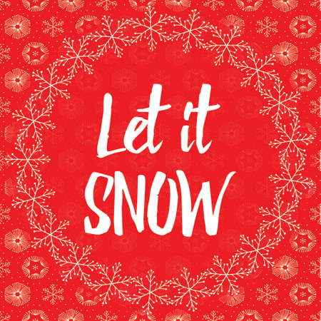 let it snow: Let it snow letters covered with snowflakes on red snowy background