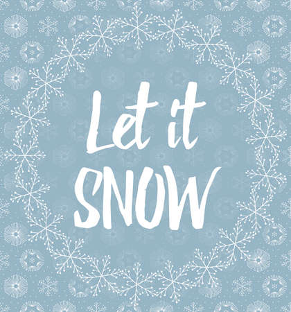 let it snow: Let it snow letters covered with snowflakes on grey snowy background Illustration