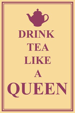 drink tea: drink tea like a queen illustration vector format