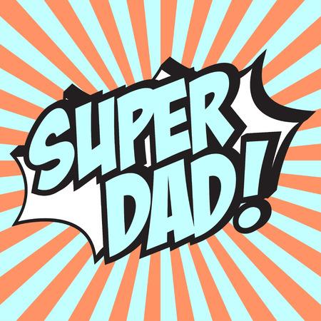 super dad: pop art text bubble, illustration in vector format Illustration