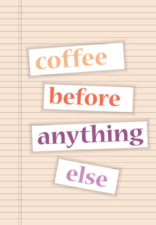 anything: coffee before anything, illustration in vector format Stock Photo