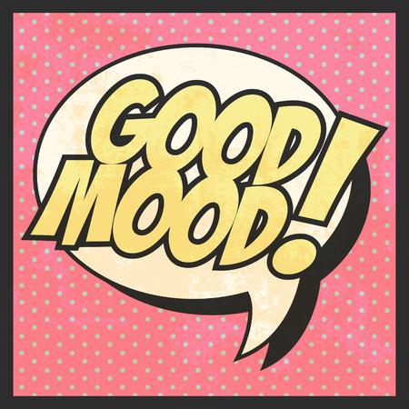good mood: good mood pop art, illustration in vector format Illustration
