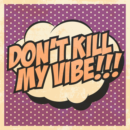 vibe: dont kill my vibe, illustration in vector format