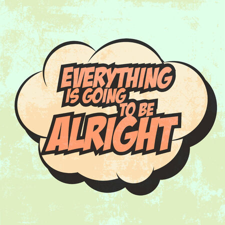 alright: everything is gonna be alright, illustration