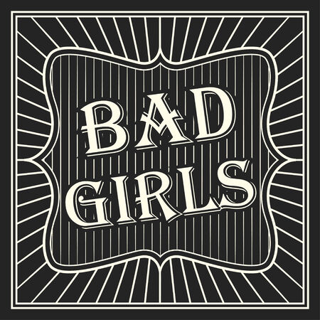 bad girl: bad girl card, illustration in vector format