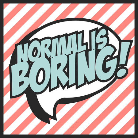 boring frame: normal is borning, illustration in vector format