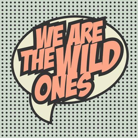 ones: the wild ones, illustration in vector format