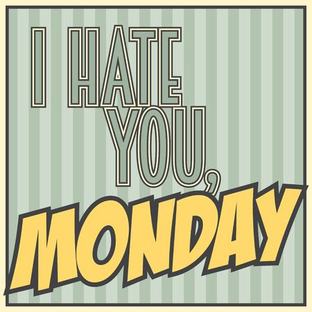 hate: I hate monday illustration