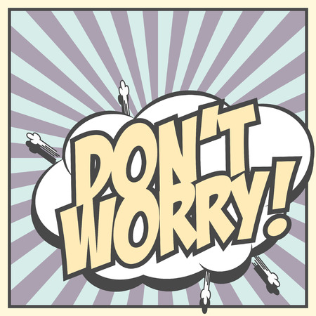 worry: dont worry background, illustration in vector format