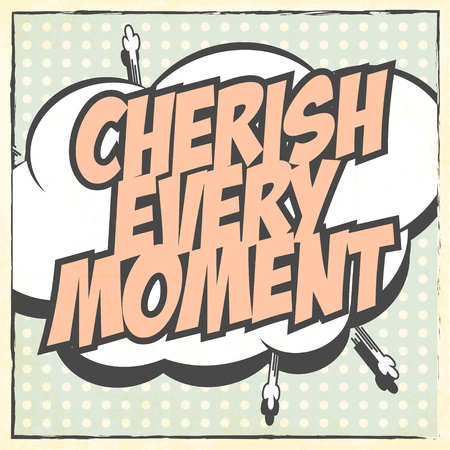 moment: cherish every moment, illustration in vector format