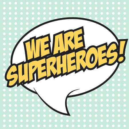 we are superheroes, illustration in vector format Illustration