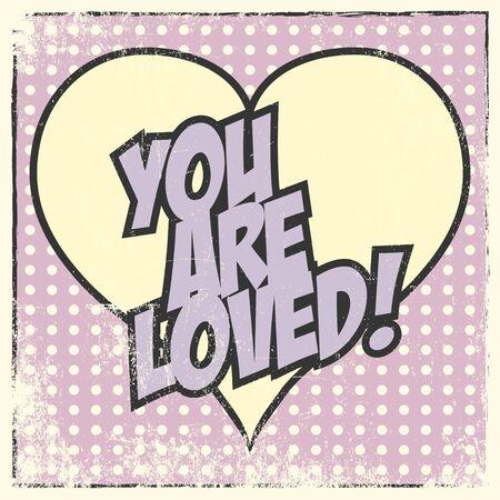 loved: you are loved, illustration in vector format Illustration
