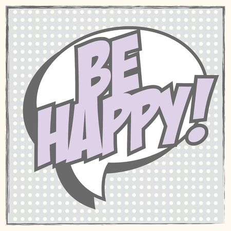 to be: be happy background, illustration in vector format Illustration