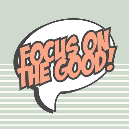 cherish: focus on the good, illustration in vector format