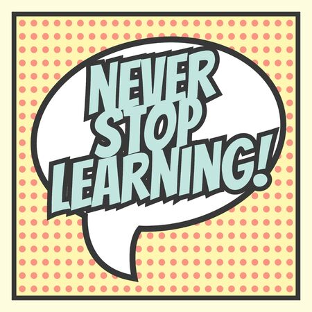 never stop learning, illustration in vector format