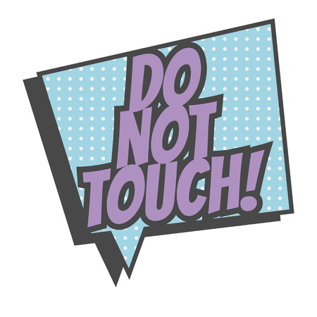 intacto: do not touch, illustration in vector format Ilustração