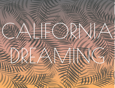 dreaming: california dreaming background