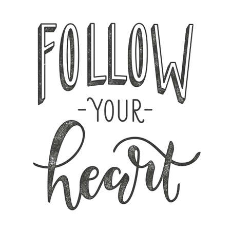 letter: Follow your heart. Typographic poster with motivational quote.