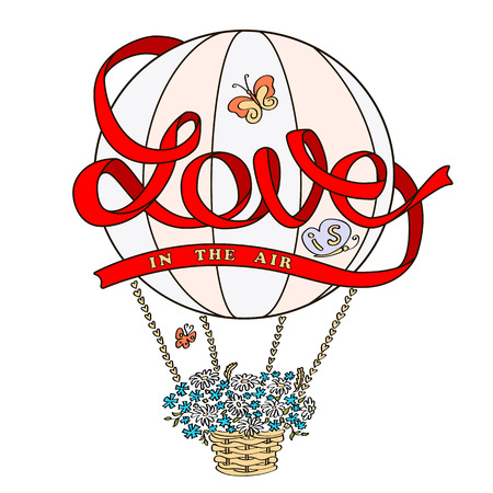 Love is in the air. Hand drawn card design. Handmade calligraphy. Hot Air balloon, butterflies, hearts, red ribbon nice flowers in the basket. poster with lettering. Greeting, poster, valentine card