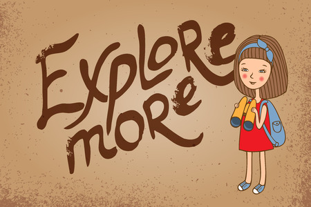Card Explore more. The inscription on the weathered paper. Girl with backpack and binoculars. Sketch hand-drawn. Vector illustration in retro style. Illustration