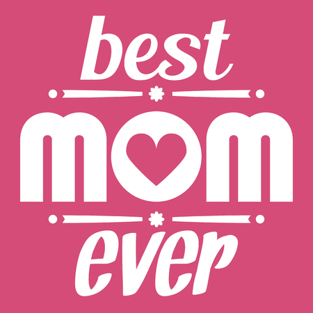 Happy Mothers Day typographical vector illustration. The best mom ever gift card. Illustration