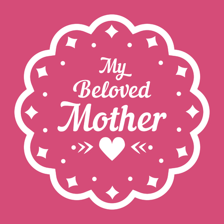 Colorful My Beloved Mother Lettering Emblem. Vector Design Elements For Greeting Card and Other Print Templates