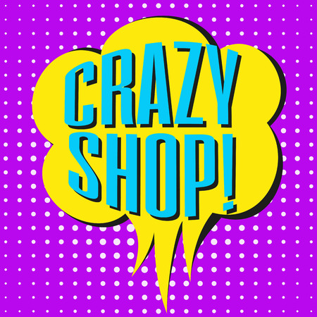 Speech bubble with colorful text CRAZY SHOP. Vector illustration. Illustration