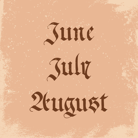 jule: handwritten name of months in the Gothic style: june, jule, august. vector illustration isolated on a old paper background Illustration