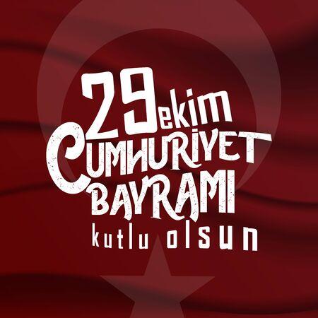 29 ekim Cumhuriyet Bayrami kutlu olsun, Republic Day Turkey. Translation: 29 october Turkey Republic Day, happy holiday. Vector illustration Illustration