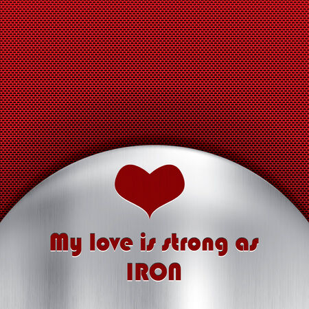 Love strong as iron message on a metal background Valentines day Illustration
