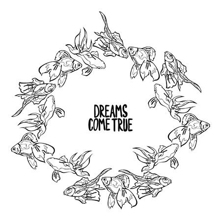 come on: Dreams Come True. Goldfish. Frame - wreath.