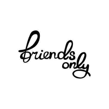 only: Friends only. Lettering. Isolated vector object on white background. Illustration