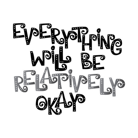 Everything will be relatively okay. Font. Letters with holes. English alphabet. Isolated vector objects on white background.