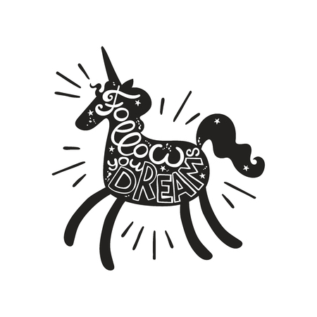 Follow your dreams. Lettering. Unicorn silhouette. Isolated vector object on white background.