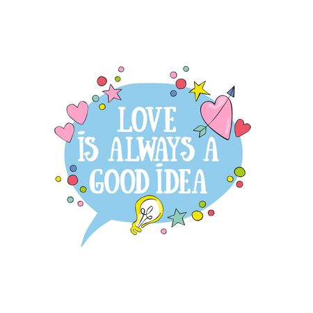 Love is always a good idea. Lettering Hearts. Light bulb. Isolated vector object on white background.