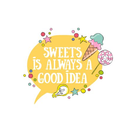 Sweets is always a good idea. Lettering Ice cream and candy. Light bulb. Isolated vector object on white background.