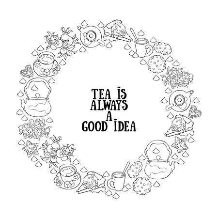 Tea is always a good idea. Lettering. Teapot and teacup. Baking: pie and cookies. Chocolate candies. Round frame - wreath. Isolated vector object on white background.