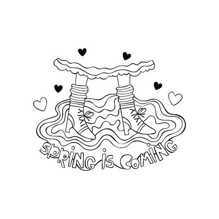 Spring is coming. Lettering. Feet, rubber boots, puddle. Hearts. Isolated vector object on white background. Black and white drawing. Sticker