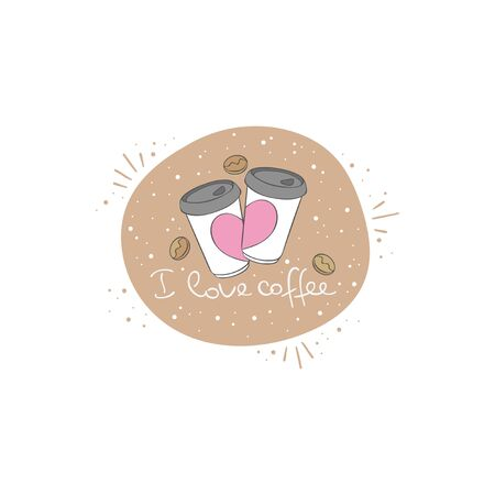 I love coffee. Lettering. Coffee paper cups. Coffee beans. Isolated vector object on a white background.