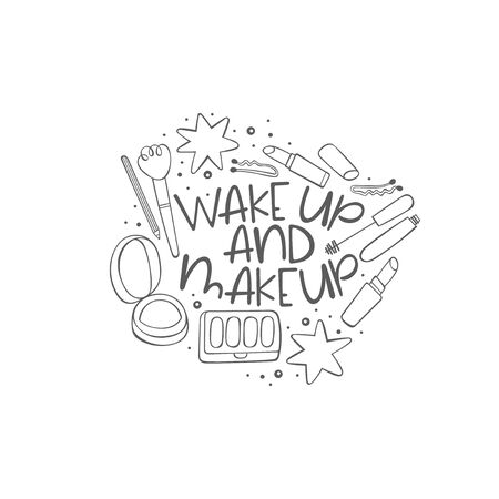 Wake up and makeup. Cosmetics. Powder, eyeshadow, lipstick, mascara. Lettering. Isolated vector object on white background.