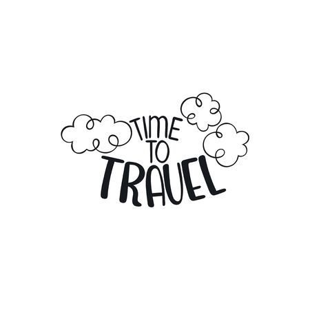 Time to travel. Lettering. Clouds. Isolated vector object on white background. Ilustração
