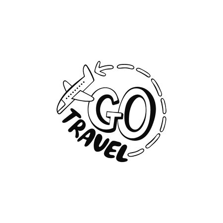 Go travel. Lettering. Plane is flying. Sticker. Isolated vector object on a white background. Black and white drawing. Ilustração