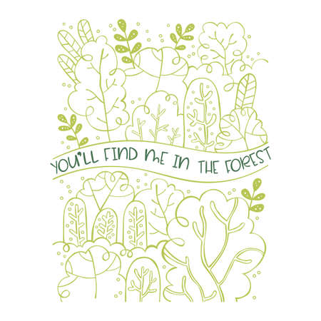 You'll find me in the forest. Forest: trees and branches with leaves. Doodles. Cartoon print. Art. Isolated vector object on white background. Green. Lettering. Ilustração