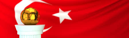 Golden football (soccer) ball stands on pedestal in front of Turkey flag, 3D render illustration with depth of field