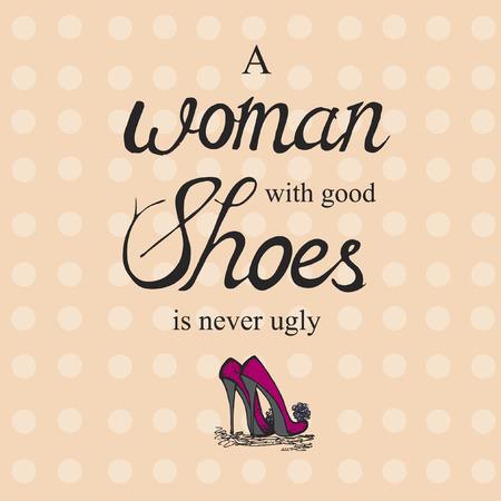 Een vrouw met goede schoenen is nooit lelijk