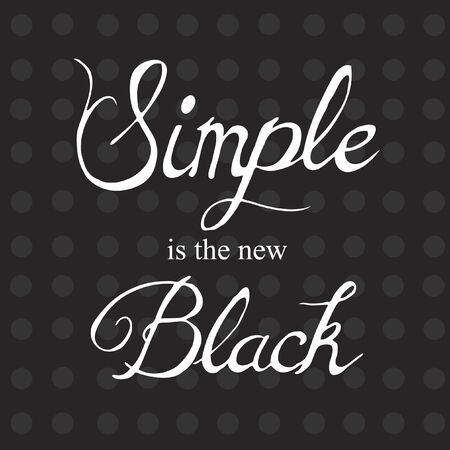 Vector with text saying simple is the new black Ilustrace