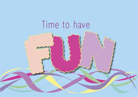 楽しんで: Vector with text saying Time to have fun  イラスト・ベクター素材