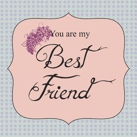 Vector with text saying You are my best friend