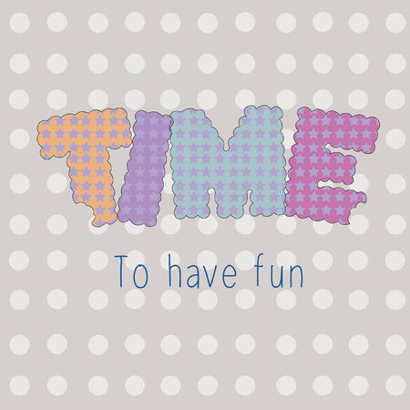 Vector with text saying time to have fun