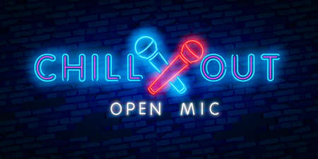 Chill out, open mic. Party, tourism and vacation advertisement design. Night bright neon sign, colorful billboard, light banner. Vector illustration in neon style. Ilustração